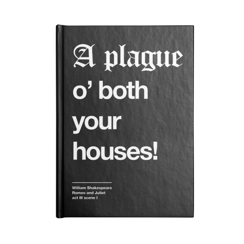 A plague o' both your houses! Accessories Blank Journal Notebook by Shirtspeare