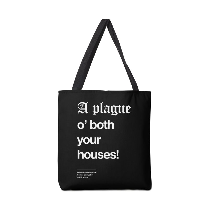 A plague o' both your houses! Accessories Bag by Shirtspeare