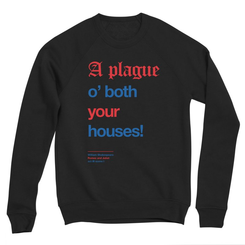 A plague o' both your houses! Men's Sweatshirt by Shirtspeare