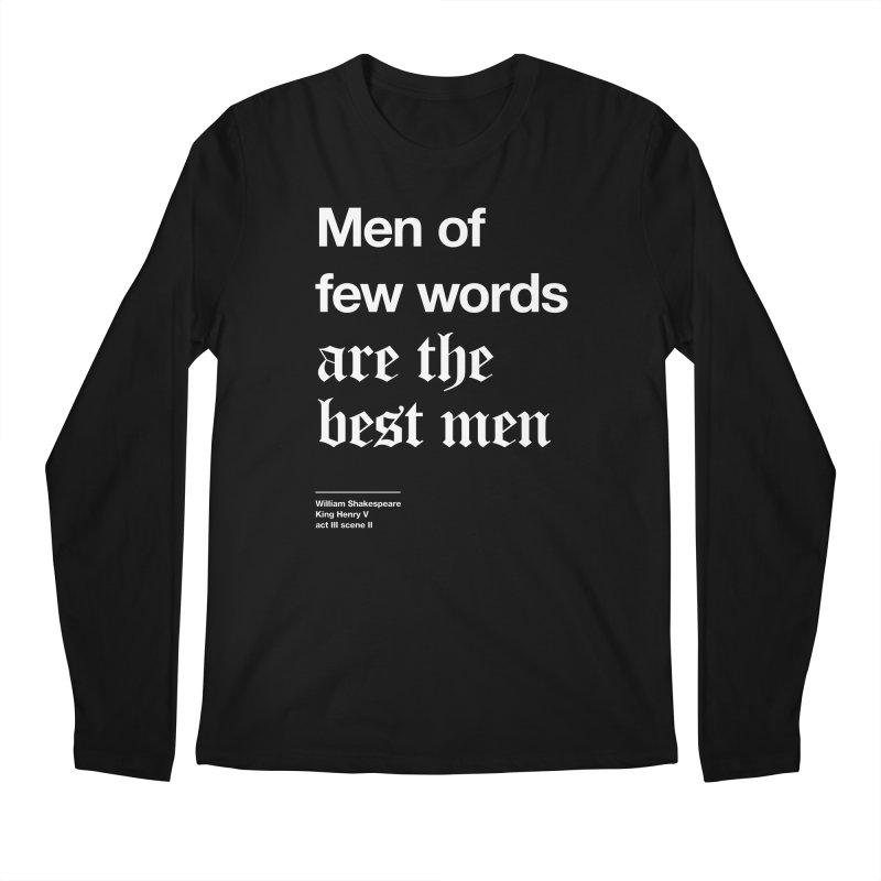 Men of few words are the best men Men's Regular Longsleeve T-Shirt by Shirtspeare
