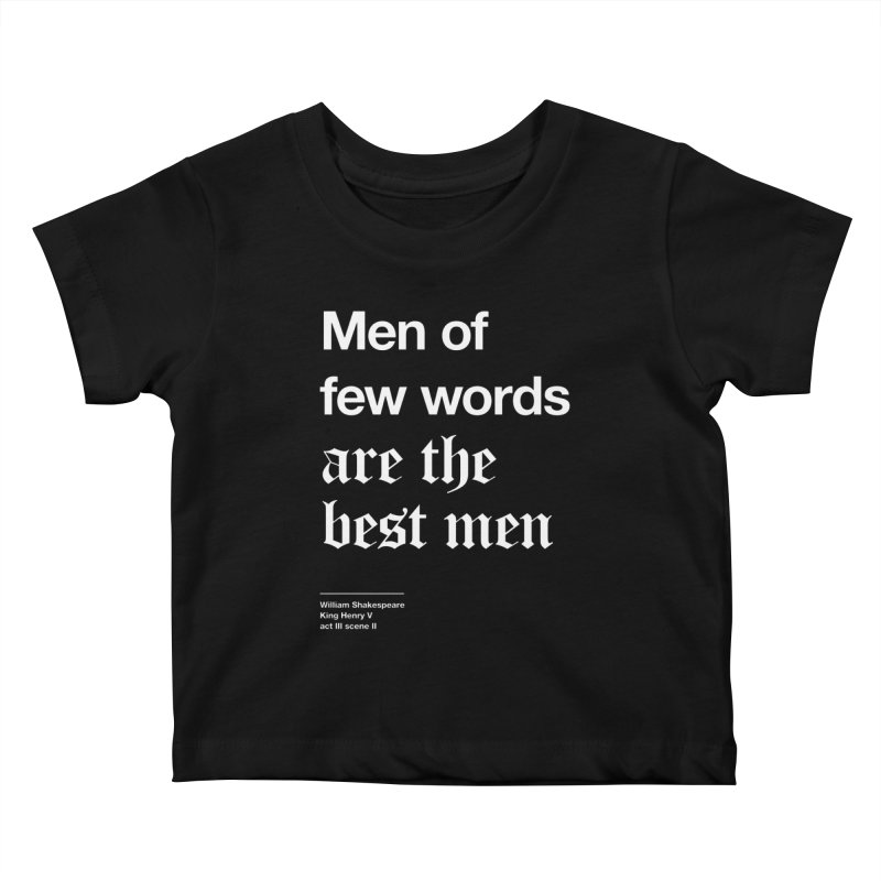 Men of few words are the best men Kids Baby T-Shirt by Shirtspeare
