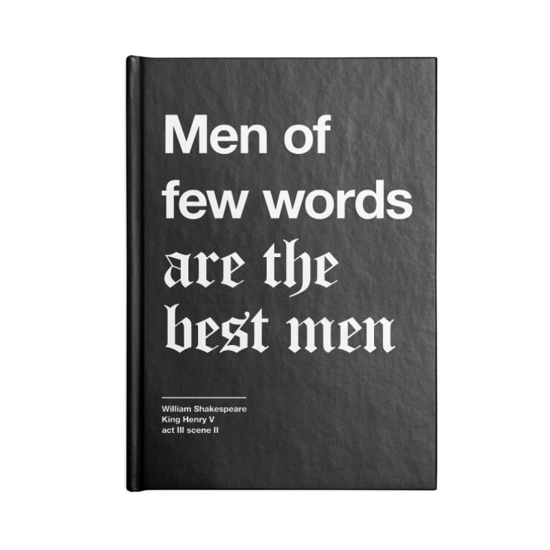 Men of few words are the best men Accessories Blank Journal Notebook by Shirtspeare