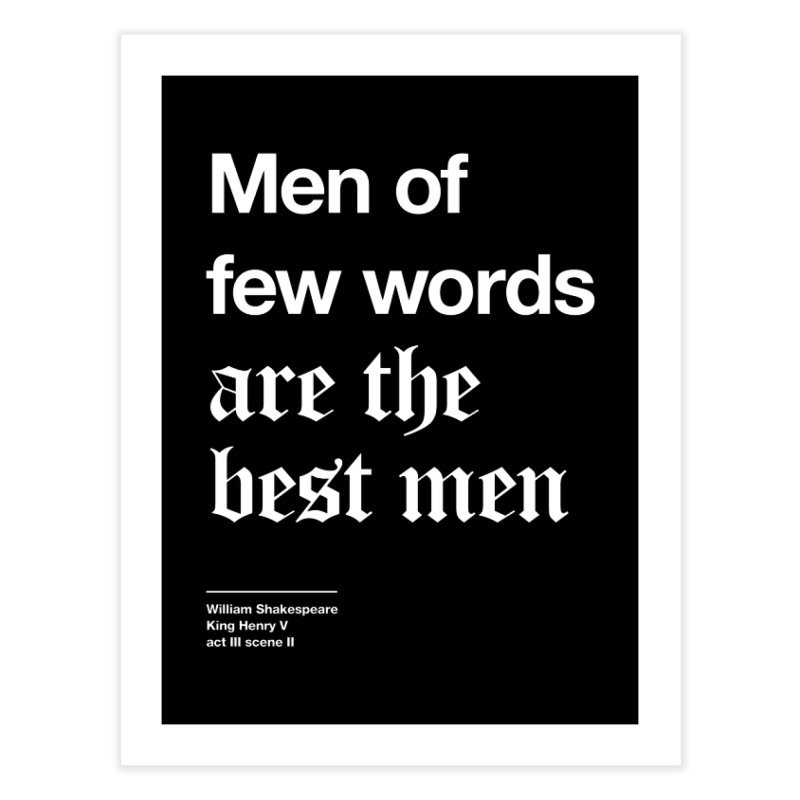 Men of few words are the best men Home Fine Art Print by Shirtspeare
