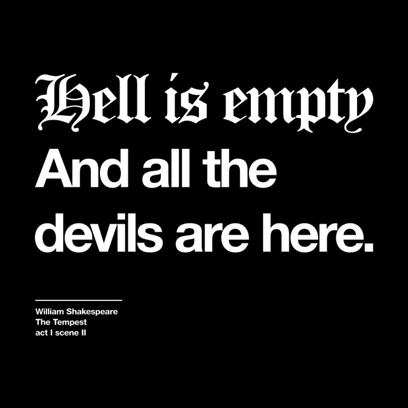Hell is empty And all the devils are here Accessories Bag by Shirtspeare
