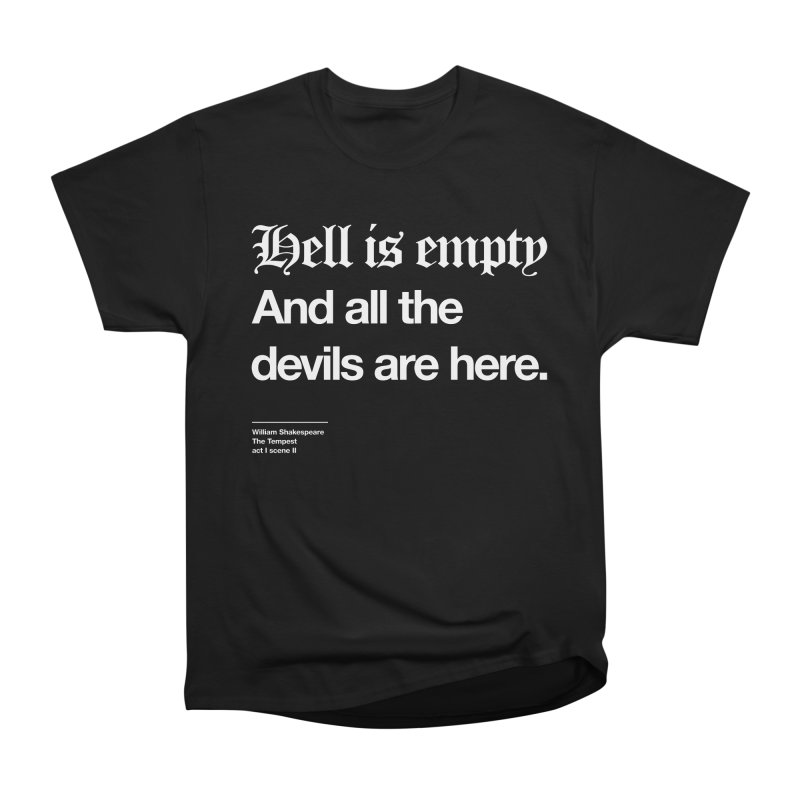 Hell is empty And all the devils are here Men's T-Shirt by Shirtspeare