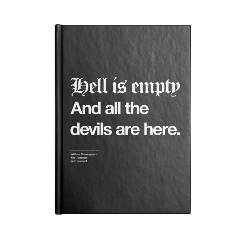 Hell is empty And all the devils are here Accessories Blank Journal Notebook by Shirtspeare