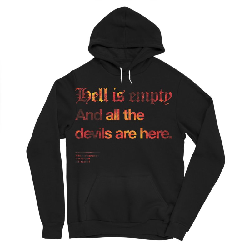 Hell is empty And all the devils are here. Men's Sponge Fleece Pullover Hoody by Shirtspeare
