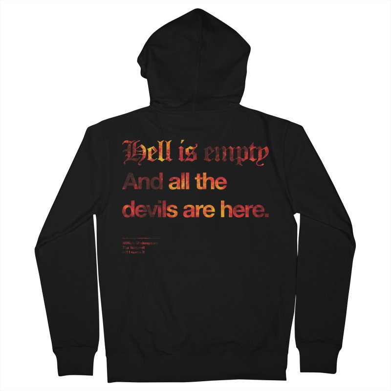 Hell is empty And all the devils are here. Men's Zip-Up Hoody by Shirtspeare