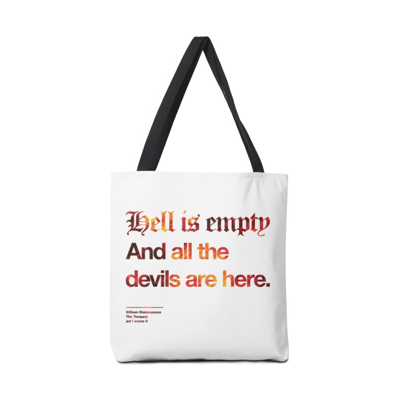 Hell is empty And all the devils are here. Accessories Bag by Shirtspeare