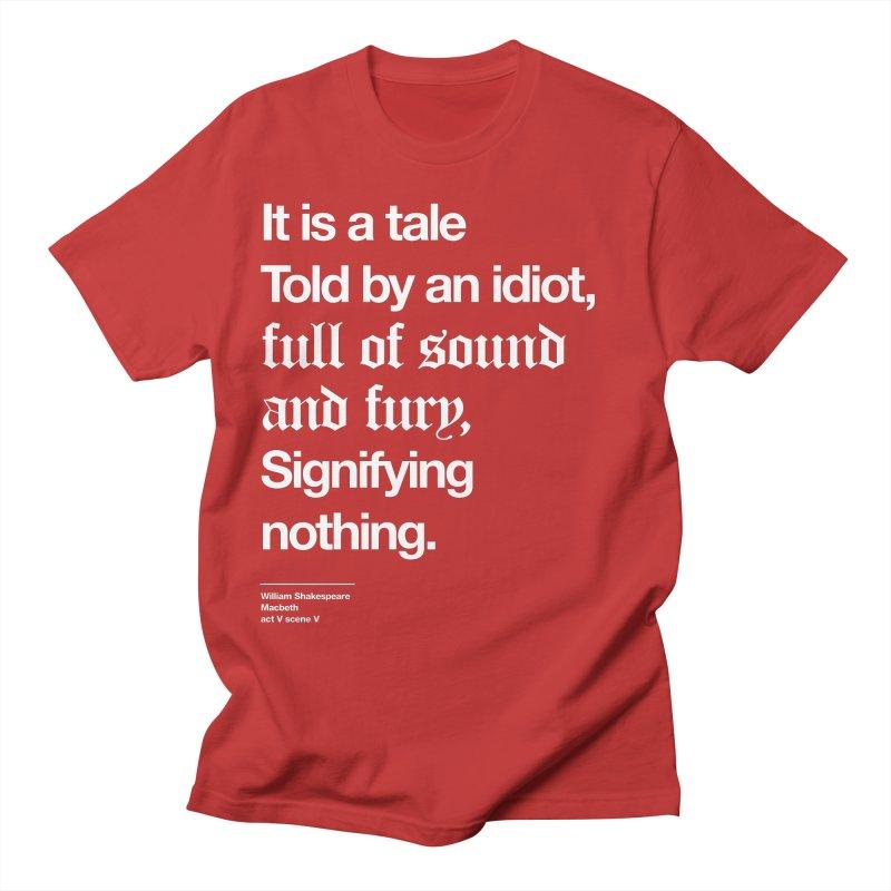 It is a tale told by an idiot, Men's T-Shirt by Shirtspeare