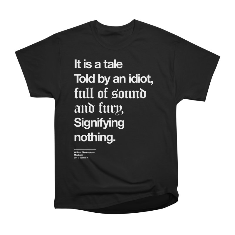 It is a tale told by an idiot, Men's Heavyweight T-Shirt by Shirtspeare