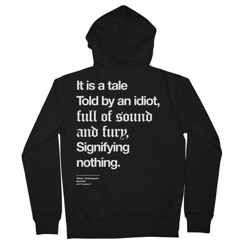 It is a tale told by an idiot, Men's French Terry Zip-Up Hoody by Shirtspeare