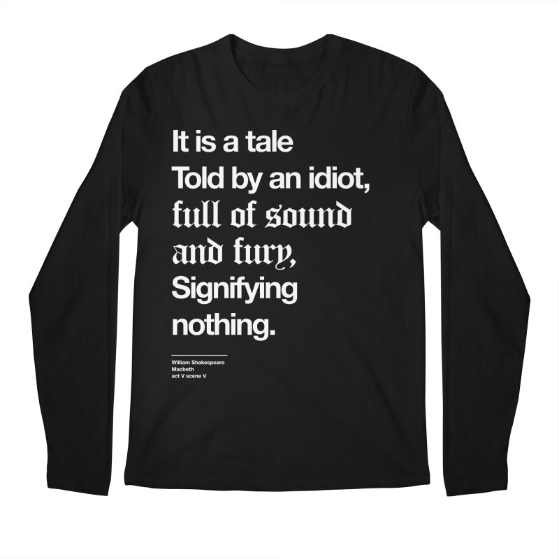 It is a tale told by an idiot, Men's Regular Longsleeve T-Shirt by Shirtspeare