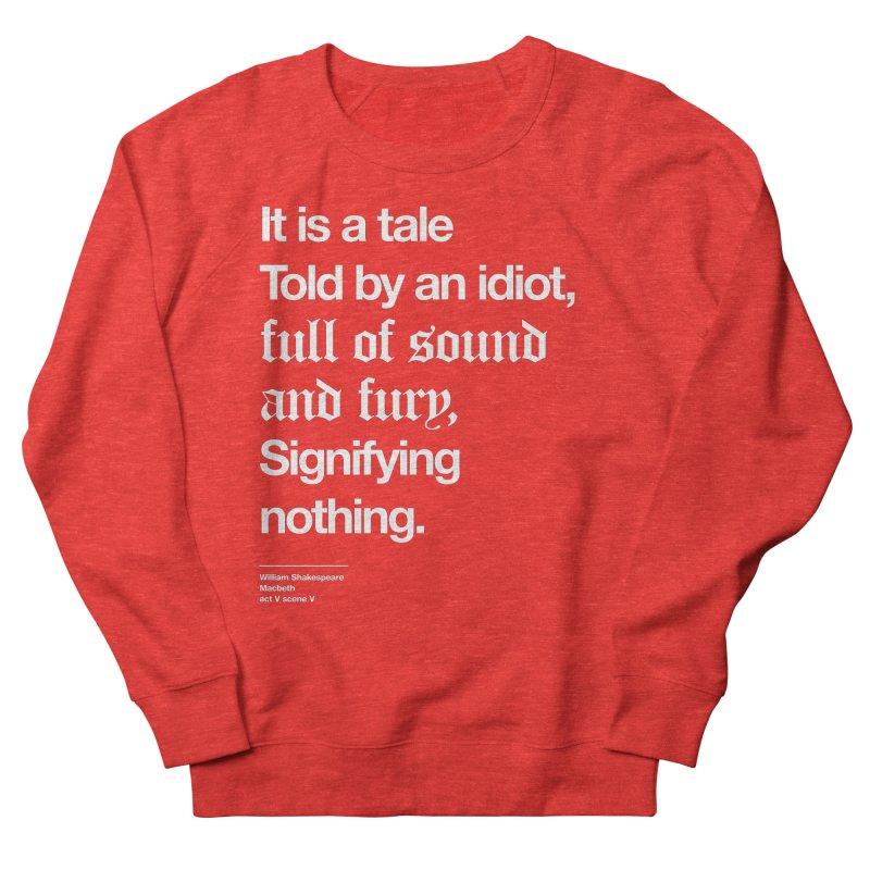 It is a tale told by an idiot, Men's Sweatshirt by Shirtspeare