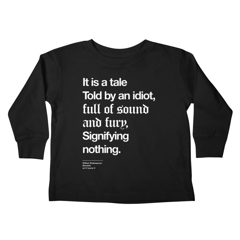 It is a tale told by an idiot, Kids Toddler Longsleeve T-Shirt by Shirtspeare