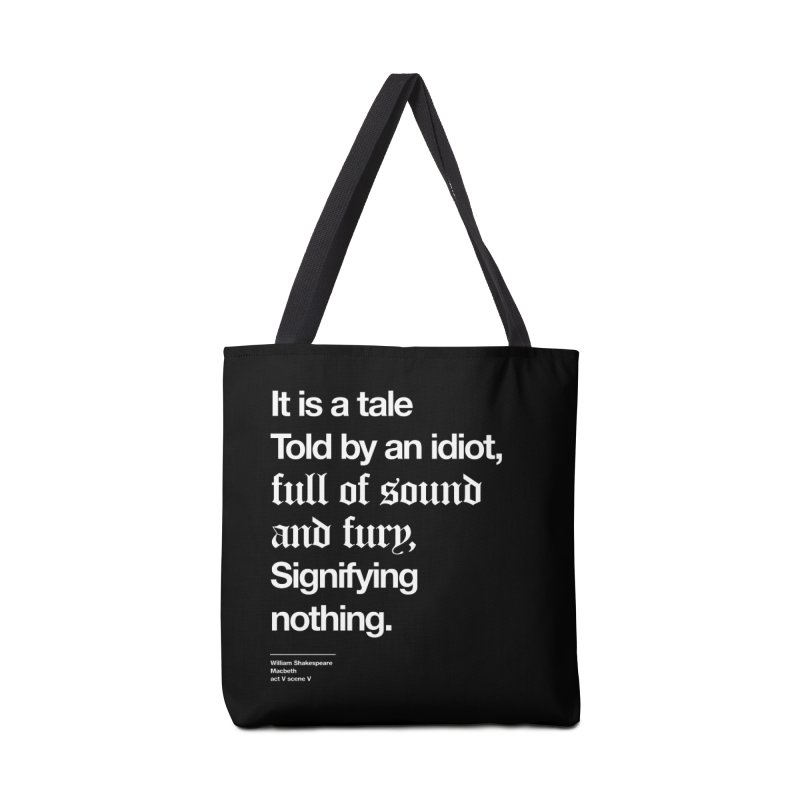 It is a tale told by an idiot, Accessories Bag by Shirtspeare