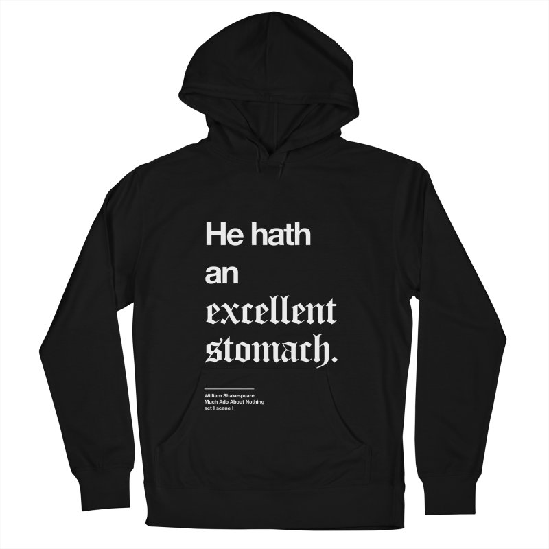 He hath an excellent stomach. Men's Pullover Hoody by Shirtspeare