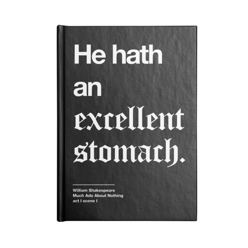 He hath an excellent stomach. Accessories Blank Journal Notebook by Shirtspeare