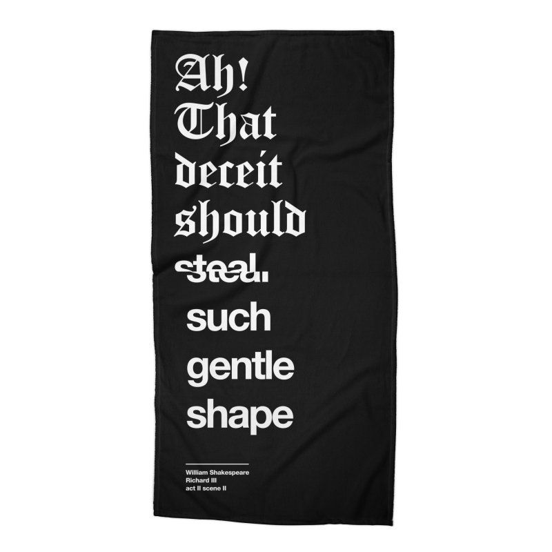 Ah! That deceit should steal such gentle shape Accessories Beach Towel by Shirtspeare
