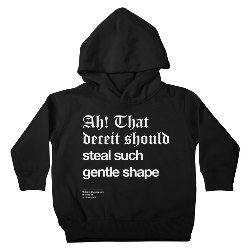 Ah! That deceit should steal such gentle shape Kids Toddler Pullover Hoody by Shirtspeare