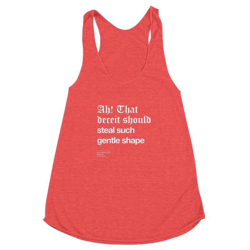 Ah! That deceit should steal such gentle shape Women's Racerback Triblend Tank by Shirtspeare