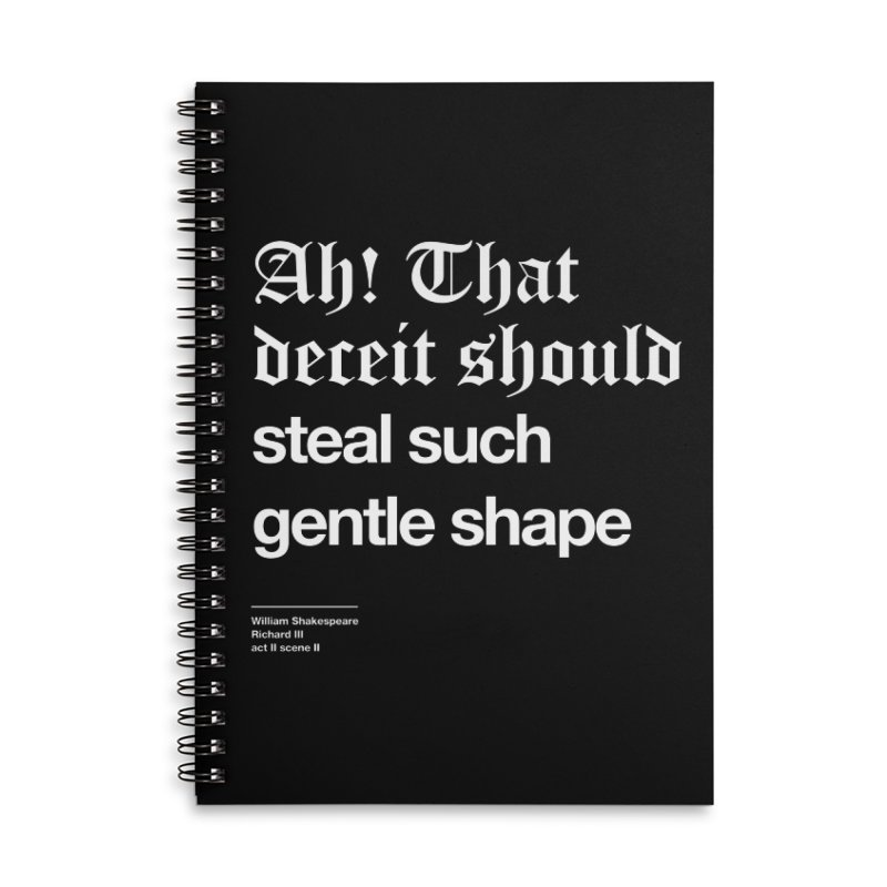 Ah! That deceit should steal such gentle shape Accessories Lined Spiral Notebook by Shirtspeare