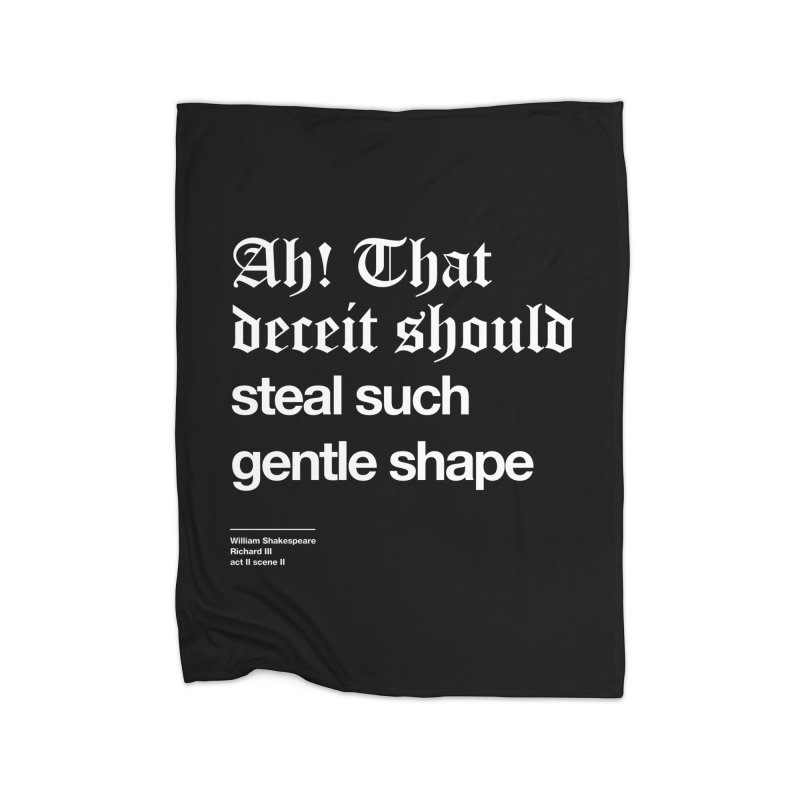 Ah! That deceit should steal such gentle shape Home Blanket by Shirtspeare