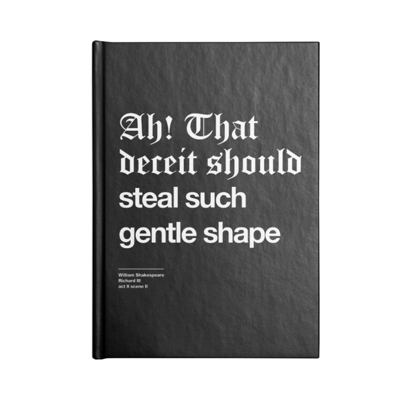 Ah! That deceit should steal such gentle shape Accessories Blank Journal Notebook by Shirtspeare