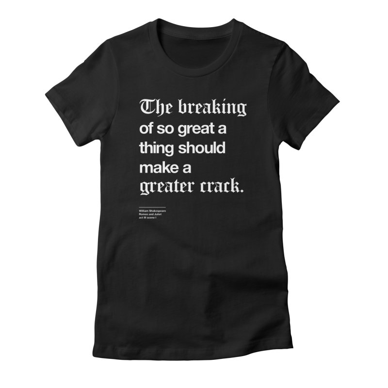 The breaking of so great a thing should make a greater crack Women's Lounge Pants by Shirtspeare