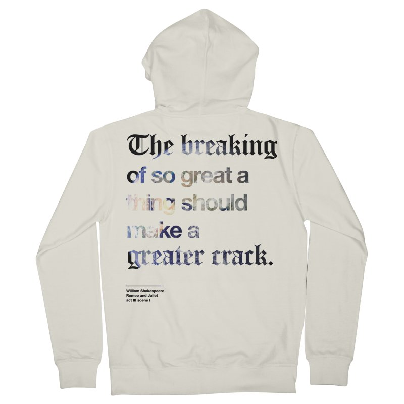 The breaking of so great a thing should make a greater crack (earth edition) Men's French Terry Zip-Up Hoody by Shirtspeare