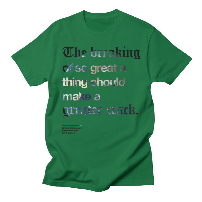 The breaking of so great a thing should make a greater crack (earth edition) Men's Regular T-Shirt by Shirtspeare