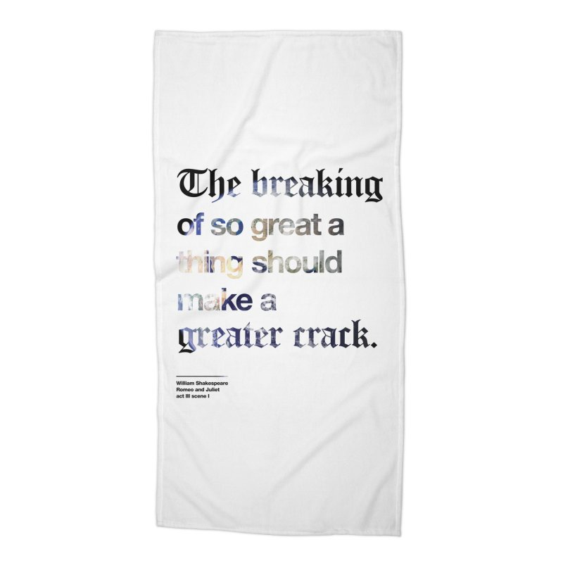 The breaking of so great a thing should make a greater crack (earth edition) Accessories Beach Towel by Shirtspeare