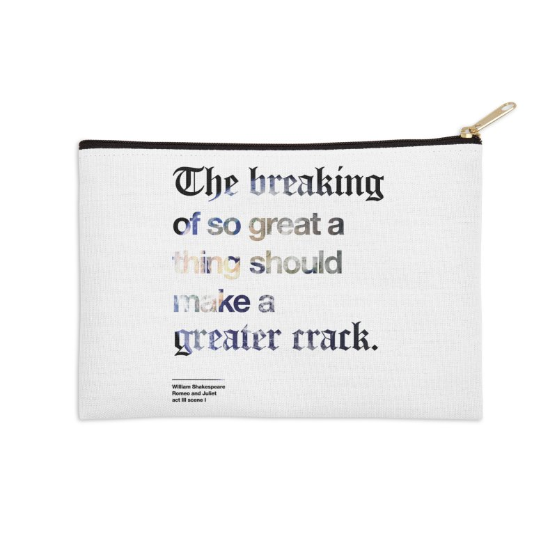The breaking of so great a thing should make a greater crack (earth edition) Accessories Zip Pouch by Shirtspeare
