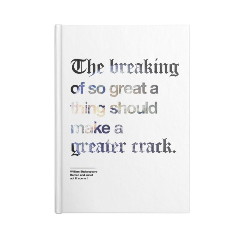The breaking of so great a thing should make a greater crack (earth edition) Accessories Blank Journal Notebook by Shirtspeare
