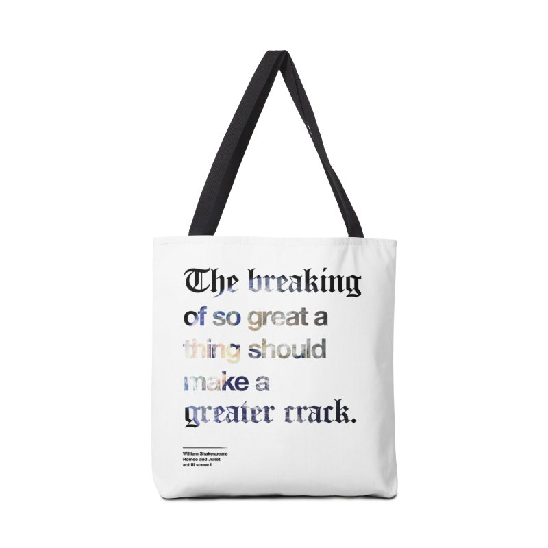 The breaking of so great a thing should make a greater crack (earth edition) Accessories Bag by Shirtspeare