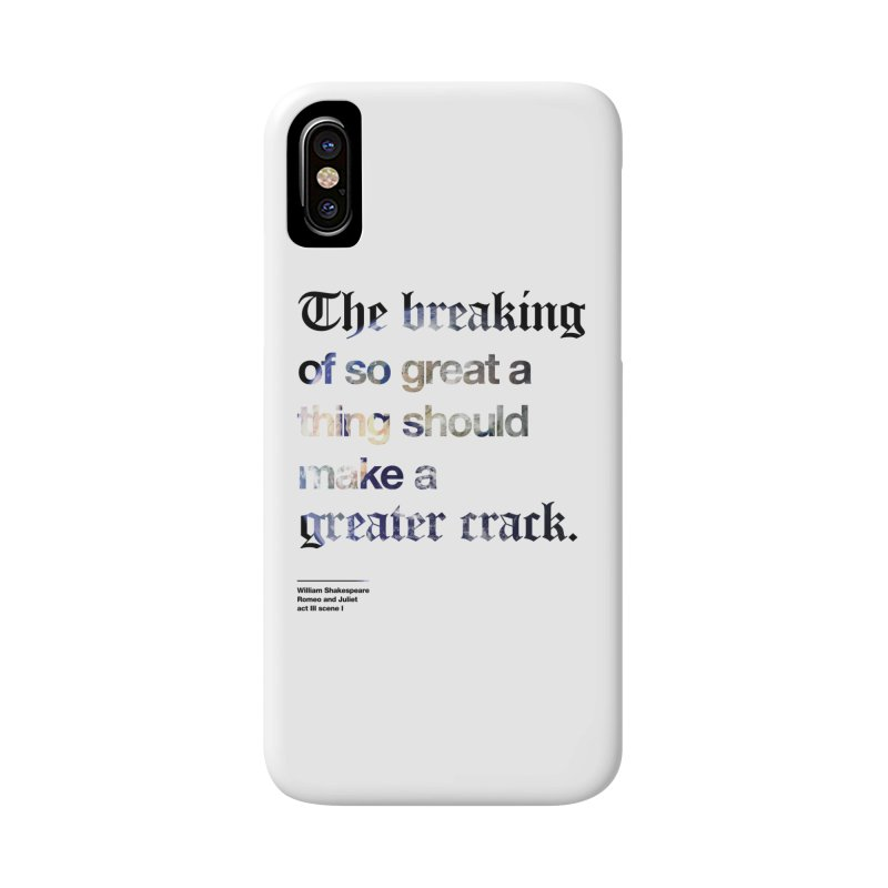 The breaking of so great a thing should make a greater crack (earth edition) Accessories Phone Case by Shirtspeare