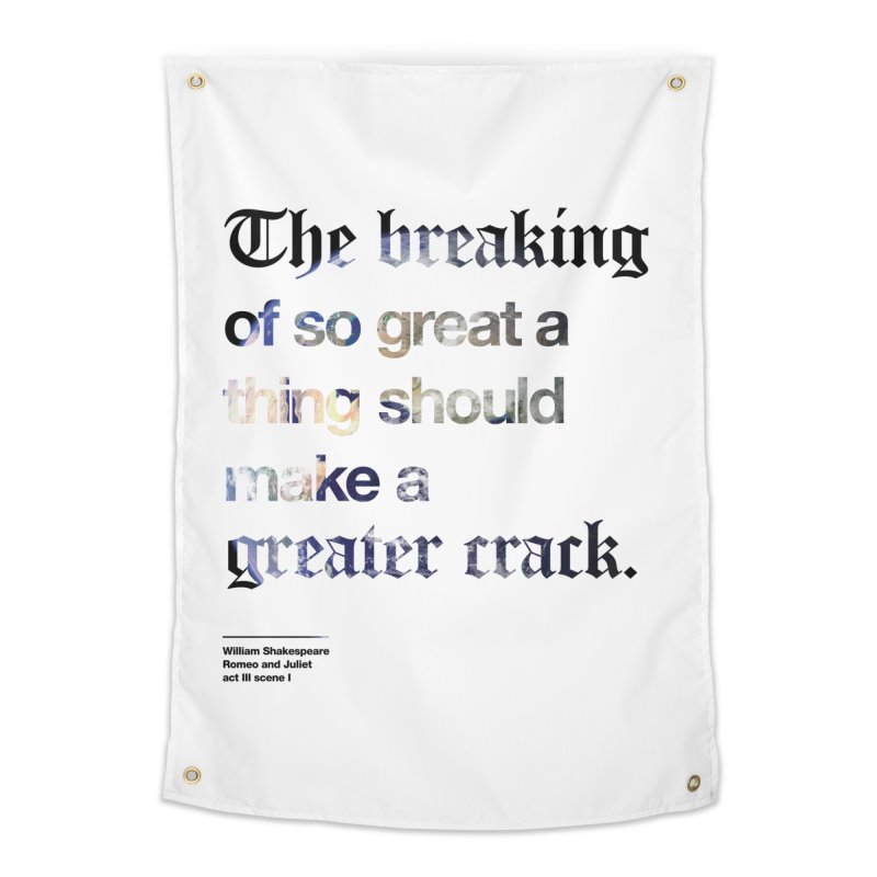 The breaking of so great a thing should make a greater crack (earth edition) Home Tapestry by Shirtspeare
