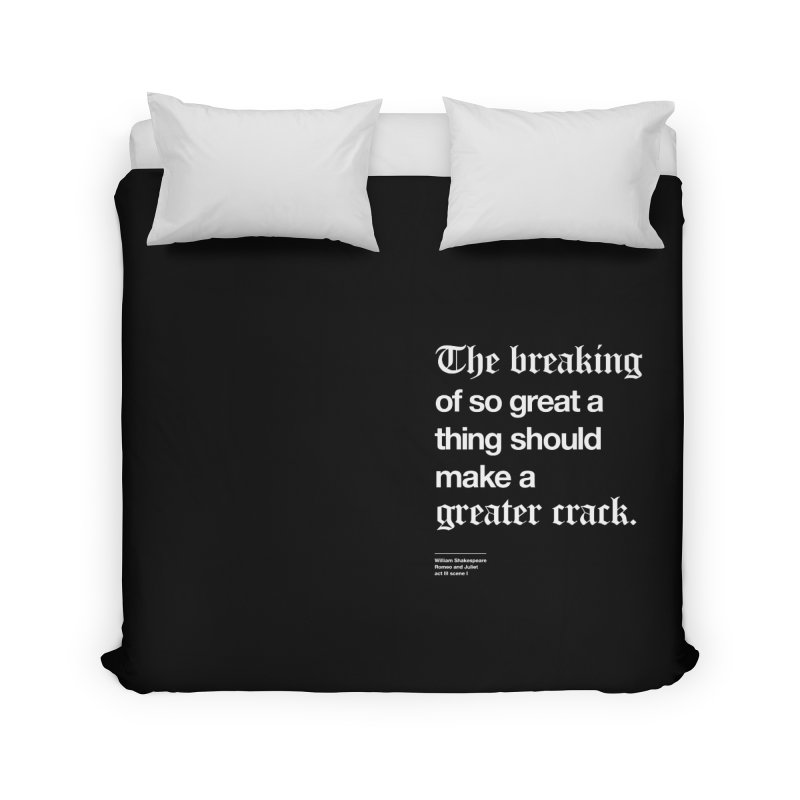 The breaking of so great a thing should make a greater crack (heart edition) Home Duvet by Shirtspeare