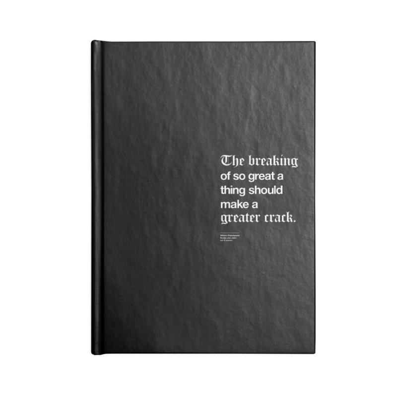 The breaking of so great a thing should make a greater crack (heart edition) Accessories Blank Journal Notebook by Shirtspeare