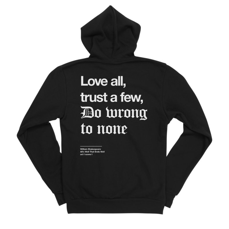Love all, trust a few, do wrong to none Men's Zip-Up Hoody by Shirtspeare