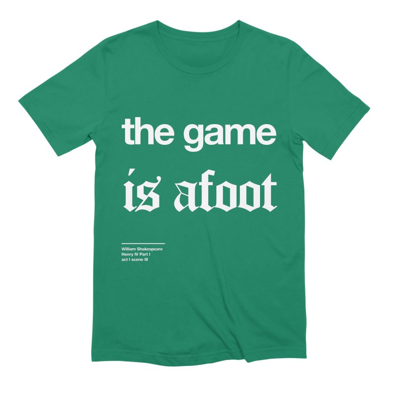 the game is afoot Men's Extra Soft T-Shirt by Shirtspeare