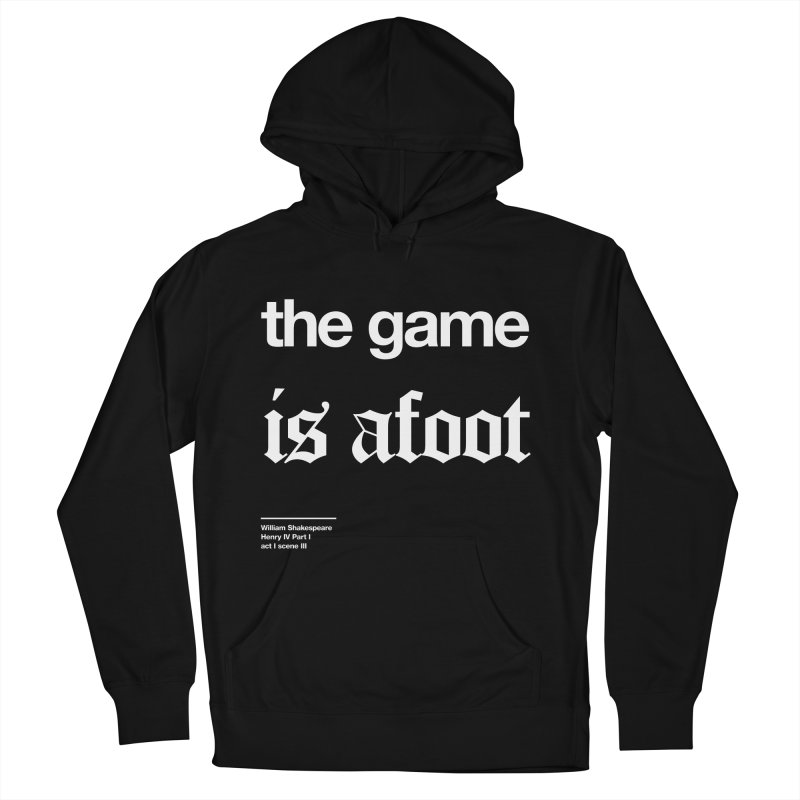 the game is afoot Men's French Terry Pullover Hoody by Shirtspeare