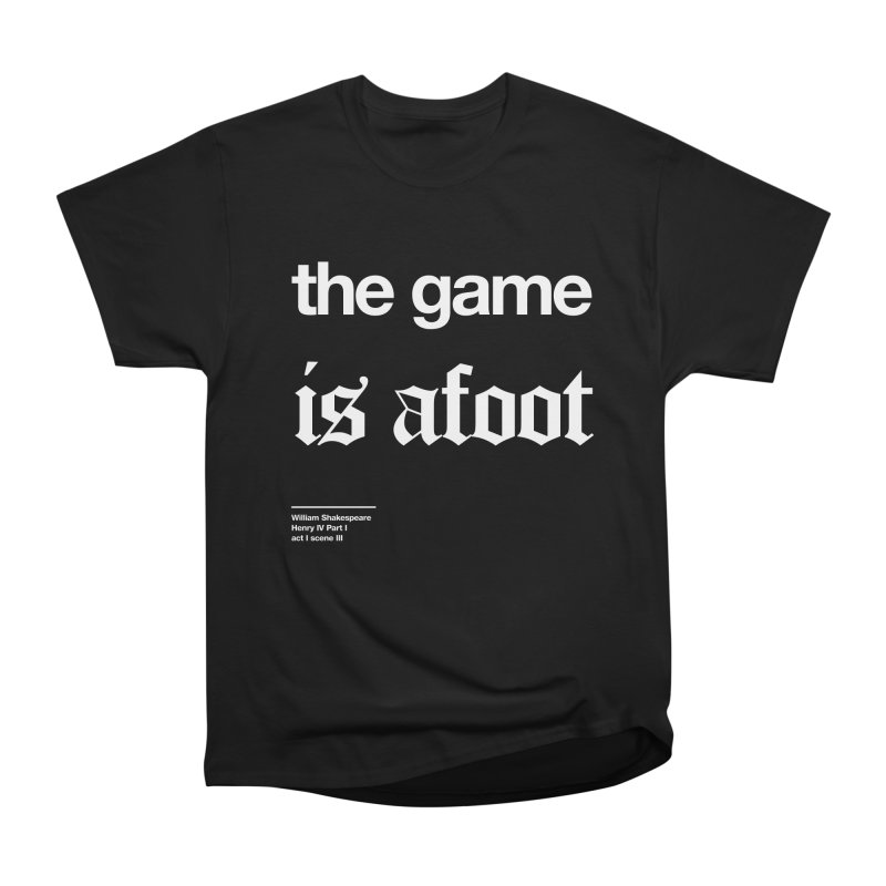 the game is afoot Men's Heavyweight T-Shirt by Shirtspeare