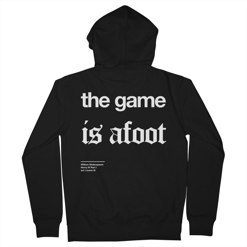 the game is afoot Men's French Terry Zip-Up Hoody by Shirtspeare