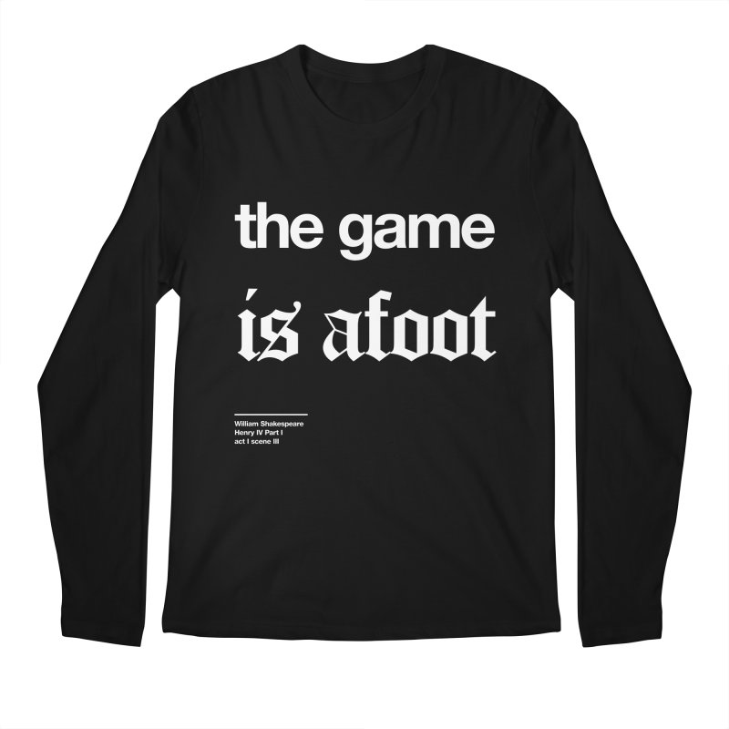 the game is afoot Men's Regular Longsleeve T-Shirt by Shirtspeare