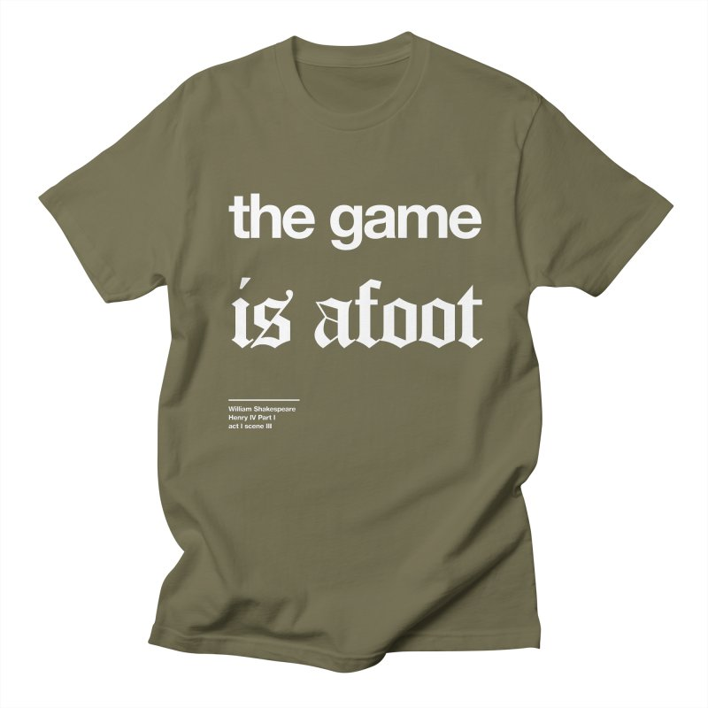 the game is afoot Women's Unisex T-Shirt by Shirtspeare