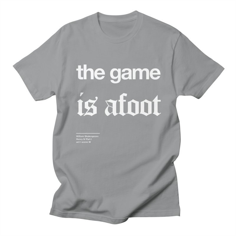 the game is afoot Men's Regular T-Shirt by Shirtspeare