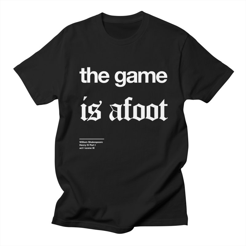 the game is afoot Men's T-shirt by Shirtspeare