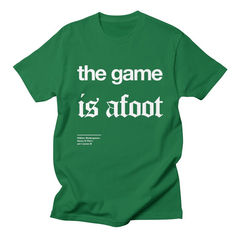 the game is afoot Women's Regular Unisex T-Shirt by Shirtspeare