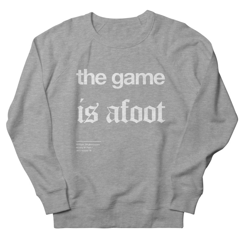the game is afoot Women's Sweatshirt by Shirtspeare